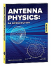 Explains the underlying principles of antennas and antenna physics and the mathematics behind them.