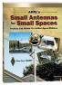 Find the right antenna design to fit your available space. Includes ideas and projects to get you on the air regardless of where you live!<P>