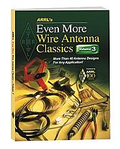 Even More Wire Antenna Classics Volume 3