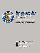Communications Law and Regulatory Update for the Radio Amateur and Lawyers