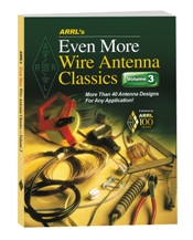 Even More Wire Antenna Classics Volume 3