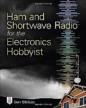 Ham and Shortwave Radio for the Electronics Hobbyist (McGraw Hill)